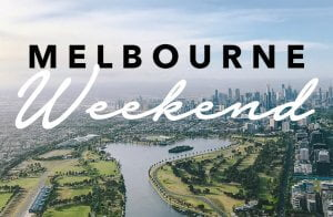 Melbourne Weekend